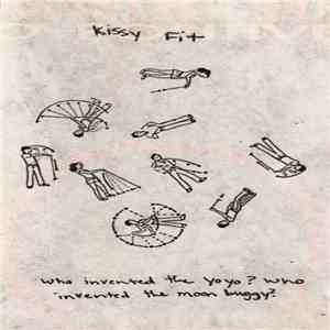 Kissy Fit - Who Invented The Yoyo? Who Invented The Moon Buggy? download