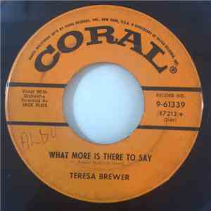 Teresa Brewer - What More Is There To Say / I Gotta Go Get My Baby download