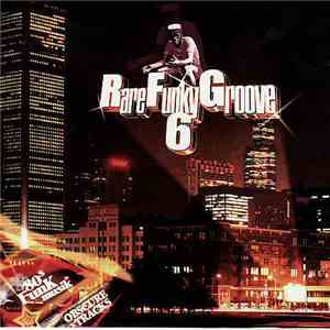 Various - Rare Funky Groove Volume 6 download free